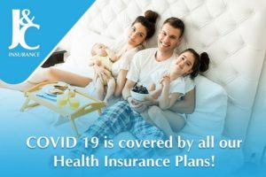 COVID 19 is covered by all our Health Insurance Plans - J&C Insurance